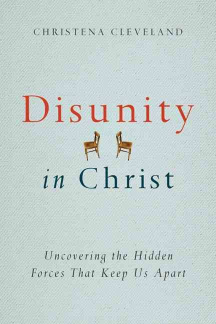 Disunity in Christ – Insights from Christena Cleveland